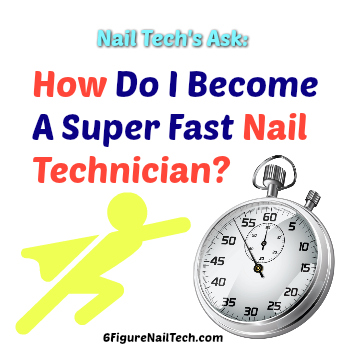 Be a Faster Nail Technician
