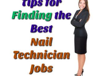 Nail Technician Jobs Advice
